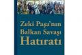 Zeki Paşa'nın Balkan Savaşı Hatıratı